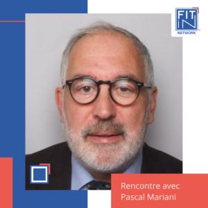 Rencontre avec Pascal Mariani, Directeur des Achats et Manager de Transition chez FIT in NETWORK®
