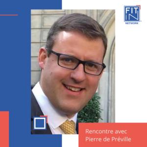Rencontre avec Pierre de Preville, Manager de Transition de FIT in NETWORK